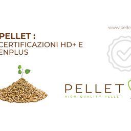 Pellet certificazioni HD+ e Enplus